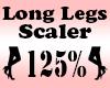 LONG Legs Scaler 125%