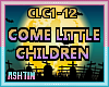 ! Come Little Children