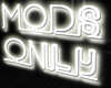 mods only neon sign