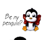 Be My Penguin?