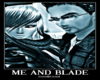 Blade and me