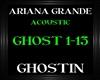 ArianaGrande~Ghostin