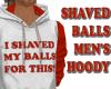 SHAVED BALLS MEN'S HOODY