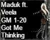 Maduk~GotMeThinking