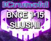 [T] SLUSHII BOUNCE