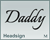 Headsign Daddy
