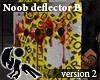[Hie] Noob Deflector B