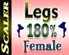 Legs Resizer 180%