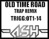 Old time road-rmx(trap)