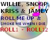 ROLL ME UP AND SMOKE ME