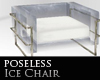 Poseless Ice chair