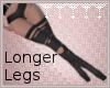 *C* Longer Legs!