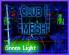 Club1 Mesh, Green Light