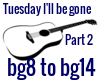 Tuesday I'll be gone p 2