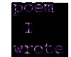 poem I wrote