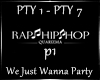 We Just Wanna Party P1