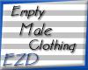 \EZD/Empty Male Der.