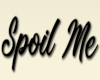 Spoil Me Head Sign