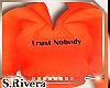 SR* Trust Nobody hoodie