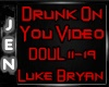*J* Drunk On You Video