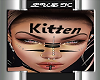 Kitten FACE TATT/PIERCIN