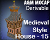 Medieval Style House -15