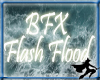 BFX Flash Flood