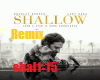 Shallow Remix