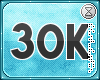. 30k support