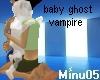[M] baby ghost vampire