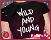 RP :: Wild & Young ::