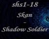 Skan - Shadow Soldier