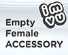 Empty Female Accessory