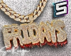 ! FRIDAYS Custom Chain