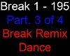 Break Remix Dance Pt. 3