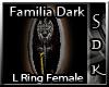 #SDK# Fam Dark L Ring F