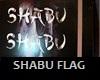 SHABU FLAG