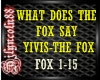 ~THE FOX-YLVIS~