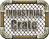 INDUSTRIAL # Crate #