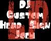 Custom Head Sign
