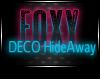 JAD DECO Foxy HideAway