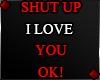 f SHUT UP...