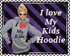 I Love My Kids Hoodie
