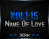 J| Name Of Love