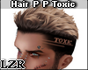 Hair P.P Cafe Toxic
