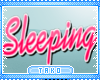 T. Sleeping Sign