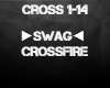 ►SWAG◄ CROSSFIRE