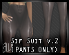 Sif Suit v.2(PANTS ONLY)