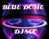 Blue Dome Disco