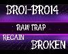 Raw Trap Broken